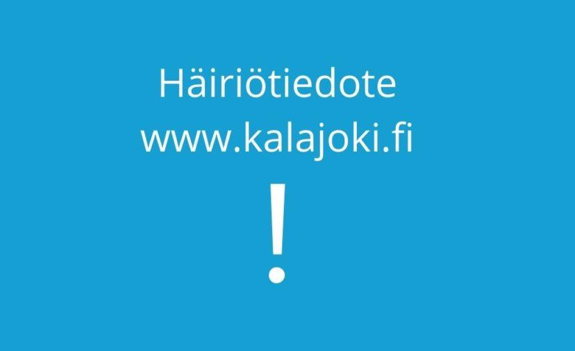 Häiriötiedote www.kalajoki.fi.