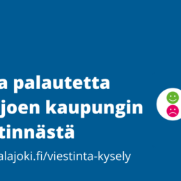 Anna palautetta Kalajoen kaupungin viestinnästä. Www.kalajoki.fi/viestinta-kysely